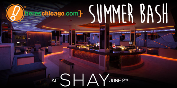 SHAY Here's Chicago Summer BASH 2016